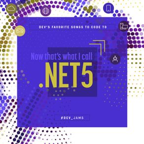 Now That's What I Call .NET 5 on #Dev_Jams