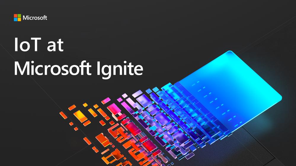 IoTatMicrosoftIgnite2021.png